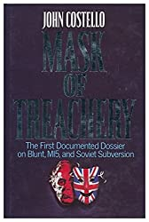 Mask of Treachery. Anthony Blunt - The Most Dangerous Spy in History