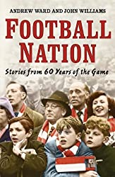Football Nation: Sixty Years of the Beautiful Game by Andrew Ward (2009-08-03)