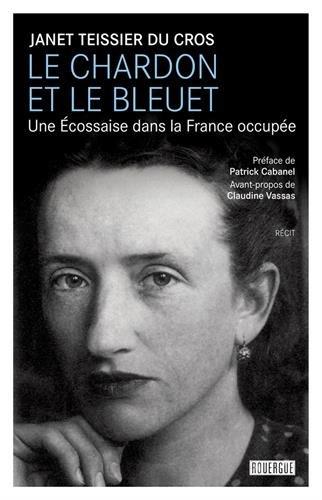 Le chardon et le bleuet : Une Ecossaise dans la France occupée par Collectif
