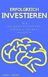 Erfolgreich Investieren: Qualitätsaktien finden & (selbst) handeln