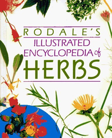 Rodale's Illustrated Encyclopedia of Herbs (2000-05-24)