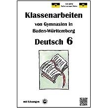 Deutsch 6, Klassenarbeiten von Gymnasien in Baden-Württemberg mit Lösungen