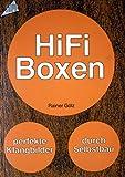 HiFi - Boxen. Perfekte Klangbilder durch Selbstbau.
