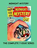 Midnight Mystery: The Complete Seven-Issue Series - Great Tale of Terror - All Stories - No Ads