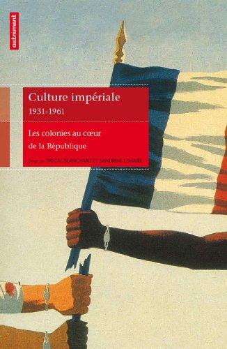 Culture impériale 1931-1961 : Les colonies au coeur de la République