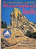 Korsika - Bavella: Ein Wander- und Kletterführer