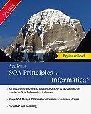 Applying SOA Principles in Informatica: Applying Service Oriented Architecture (SOA) principles in Informatica PowerCenter (Informatica Platform Book 1) (English Edition)
