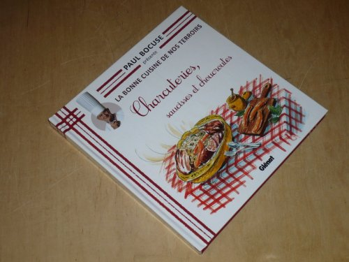 COLLECTION PAUL BOCUSE PRESENTE / LA BONNE CUISINE DE NOS TERROIRS VOL.27 / CHARCUTERIES, SAUCISSES ET CHOUCROUTES par BOCUSE (Paul)