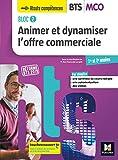 BLOC 2 Animer et dynamiser l'offre commerciale BTS MCO 1&2 - Éd. 2019 Manuel élève