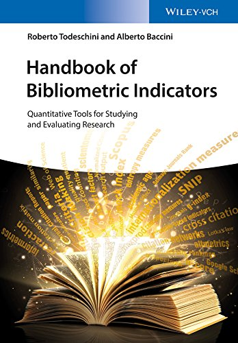Handbook of Bibliometric Indicators: Quantitative Tools for Studying and Evaluating Research Epub Descargar Gratis