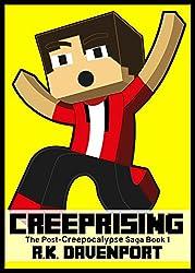 Creeprising: An Unofficial Minecraft Book (The Post-Creepocalypse Saga 1)