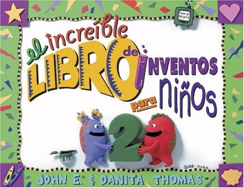 El Increible Libro Do Inventos Para Ninos: Volume 2; Mas de 65 Formulas de Inventos Sensacionales, Asombrosos y Chiflados (Kid Concoctions - Spanish)
