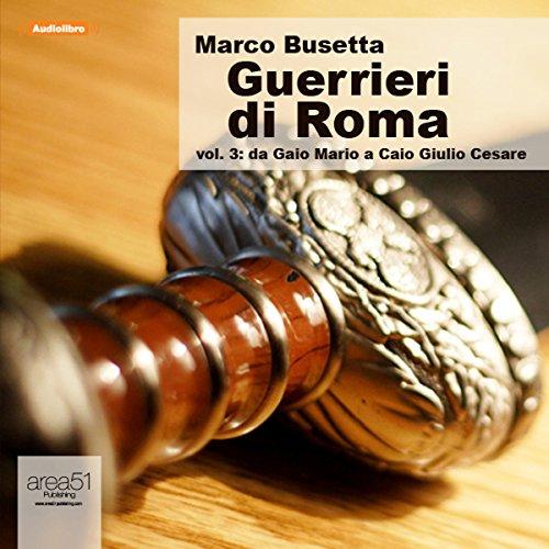 Guerrieri di Roma, vol. 3  Audiolibri