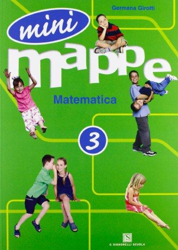 Mini mappe. Matematica. Per la 3ª classe elementare