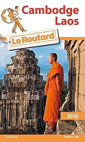 Guide du Routard Cambodge, Laos 2016