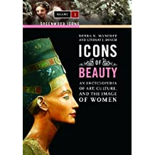 Icons of Beauty [2 volumes]: Art, Culture, and the Image of Women (Greenwood Icons) by Lindsay J. Bosch (2009-12-22)