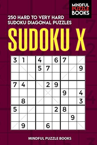Sudoku X: 250 Hard to Very Hard Sudoku Diagonal Puzzles (Diagonal Sudoku, Band 16) -