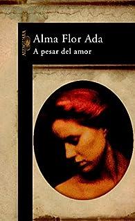 A pesar del amor par Alma Flor Ada