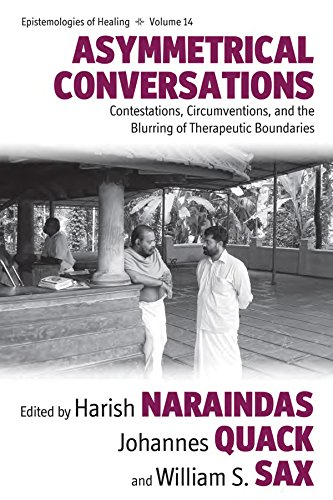 Asymmetrical Conversations: Contestations, Circumventions, and the Blurring of Therapeutic Boundaries (Epistemologies of Healing)