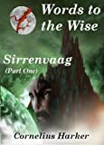 Words to the Wise (Sirrenvaag: Part One) by Cornelius Harker