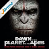 Dawn of the Planet of the Apes (Original Motion Picture Soundtrack)