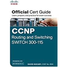 Ccnp Routing and Switching Switch 300-115 Official Cert Guide by David Hucaby (2015-07-31)