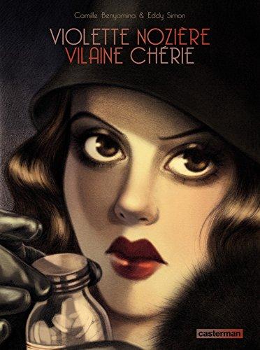 Violette Nozière. Vilaine chérie (CASTERMAN : Univers d'auteurs) par Eddy Simon