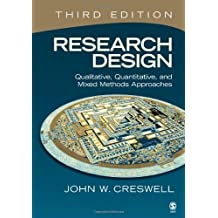 Research Design: Qualitative, Quantitative, and Mixed Methods Approaches by John W. Creswell (2008-07-15)