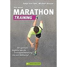 Das neue Marathon-Training: Der optimale Begleiter von der Trainingsvorbereitung bis zum Wettkampf