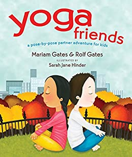 Yoga Friends: A Pose-by-Pose Partner Adventure for Kids ...