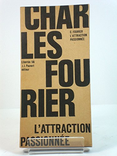 Charles Fourier L'attraction PassionnEe