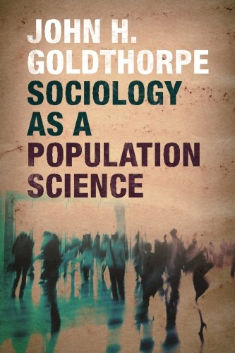 Sociology as a Population Science por John H. Goldthorpe