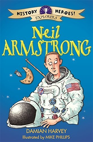 Neil Armstrong (History Heroes) by Damian Harvey (2015-03-12)
