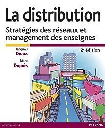 La Distribution: Stratégies des réseaux et management des enseignes