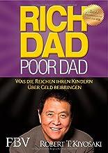 Rich Dad Poor Dad: Was die Reichen ihren Kindern über Geld beibringen hier kaufen