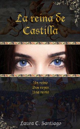 La reina de Castilla por Laura C. Santiago