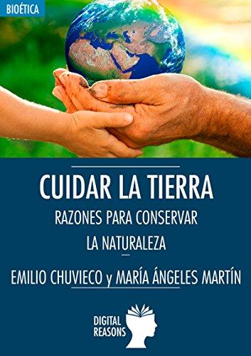 Cuidar la Tierra: Razones para conservar la Naturaleza