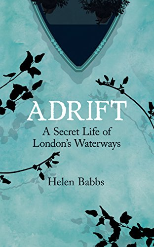 Adrift: A Secret Life of London's Waterways