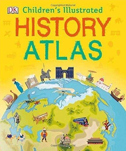 Children's Illustrated History Atlas (Childrens History Atlas)
