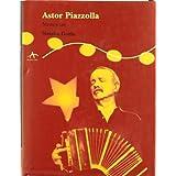 Astor Piazzolla : memorias (Trayectos A contratiempo)
