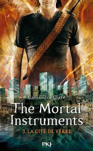 3. The Mortal Instruments : La cité de verre (3) par Cassandra CLARE