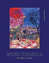 Marc Chagall: Der Maler am Fenster. Katalog zur Ausstellung in Münster, 14.11.2008-4.2.2008, Museum Pablo Picasso