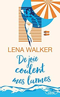 De joie coulent mes larmes par Lena Walker