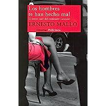 Los hombres te han hecho mal/The men who have done wrong: El tercer caso del comisario Lascano/The Third Case of Detective Lascano