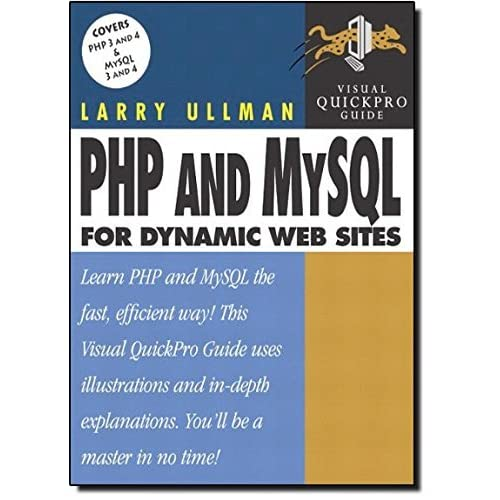 PHP and MySQL for Dynamic Web Sites: Visual QuickPro Guide by Larry Ullman (2003-05-21)