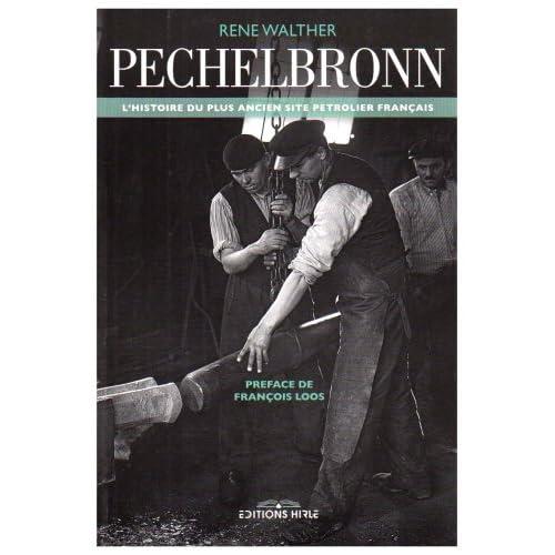 Pechelbronn : A la source du pétrole (1735-1970)