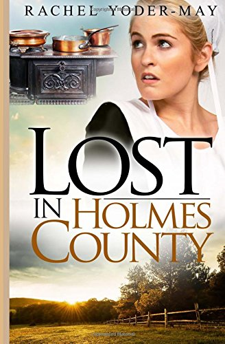 Lost In Holmes County Amish Romance Mystery