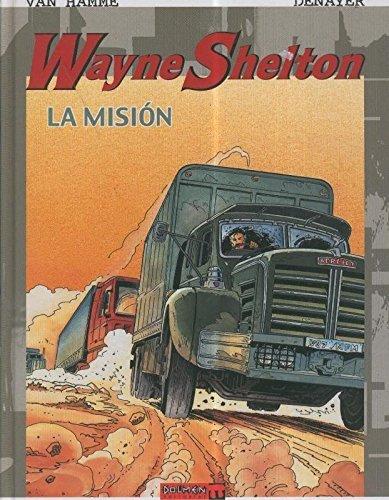 Wayne Shelton volumen 01: La mision