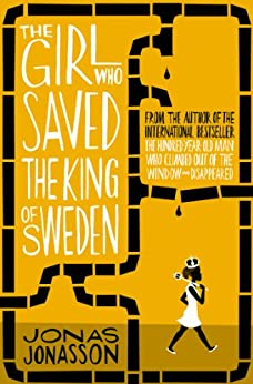 The Girl Who Saved the King of Sweden by [Jonasson, Jonas]