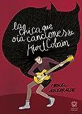La chica que oía canciones de Kurt Cobain (Spanish Edition)